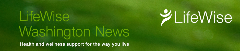LifeWise Health Plan of Washington News